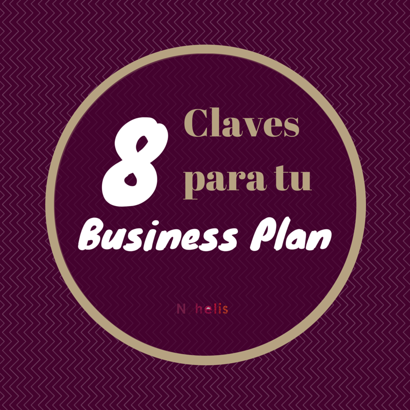 Tips para tu Business Plan: De emprendedor a emprendedor